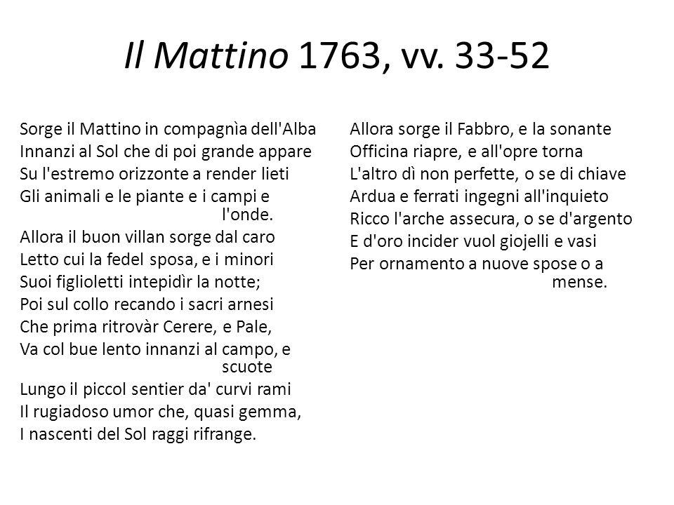 Il Mattino 1763, vv. 33-52 Sorge il Mattino in compagnìa dell Alba