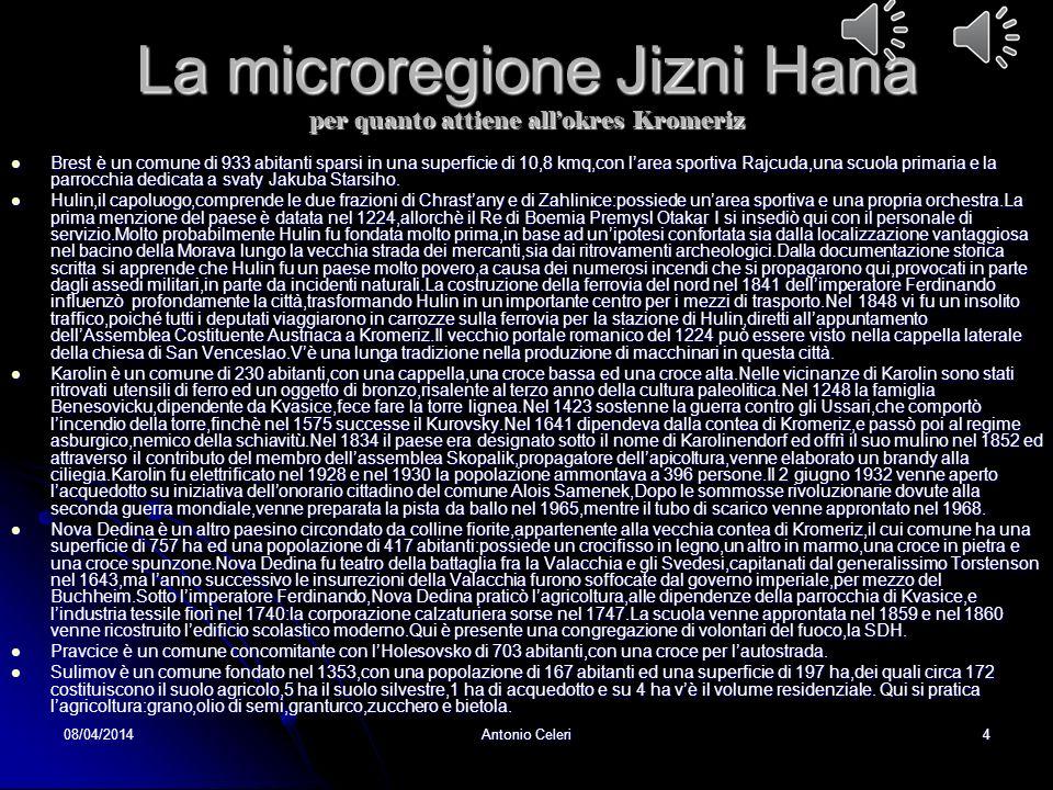 La microregione Jizni Hana per quanto attiene all'okres Kromeriz