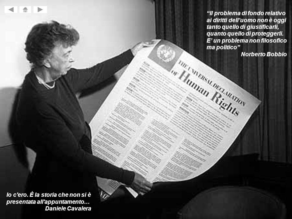 Il problema di fondo relativo ai diritti dell'uomo non è oggi tanto quello di giustificarli, quanto quello di proteggerli. E' un problema non filosofico ma politico