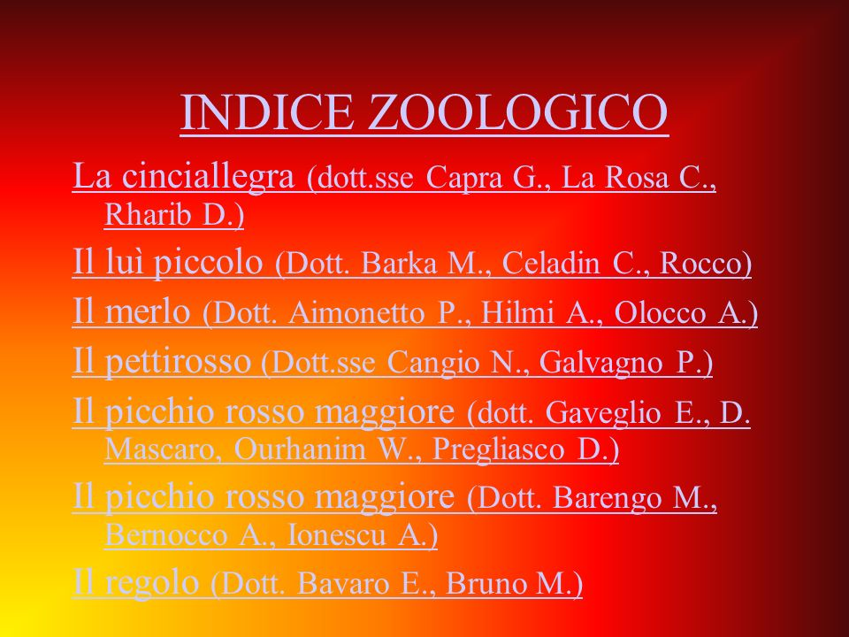 INDICE ZOOLOGICOLa cinciallegra (dott.sse Capra G., La Rosa C., Rharib D.) Il luì piccolo (Dott. Barka M., Celadin C., Rocco)