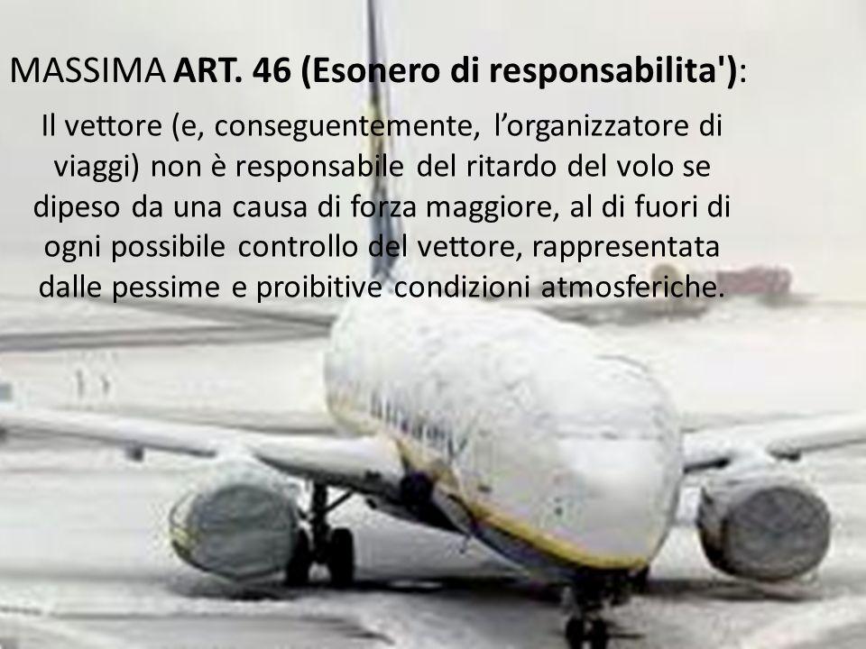MASSIMA ART. 46 (Esonero di responsabilita ):