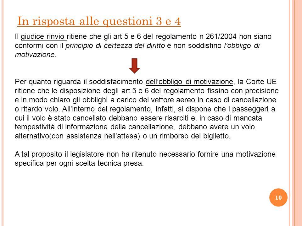 In risposta alle questioni 3 e 4