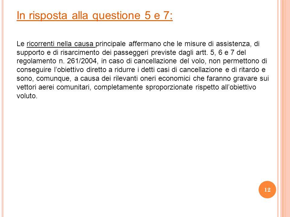 In risposta alla questione 5 e 7: