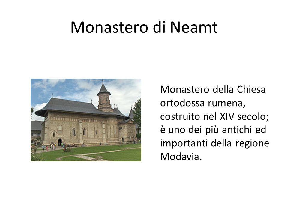 Monastero di Neamt Monastero della Chiesa ortodossa rumena, costruito nel XIV secolo; è uno dei più antichi ed importanti della regione Modavia.