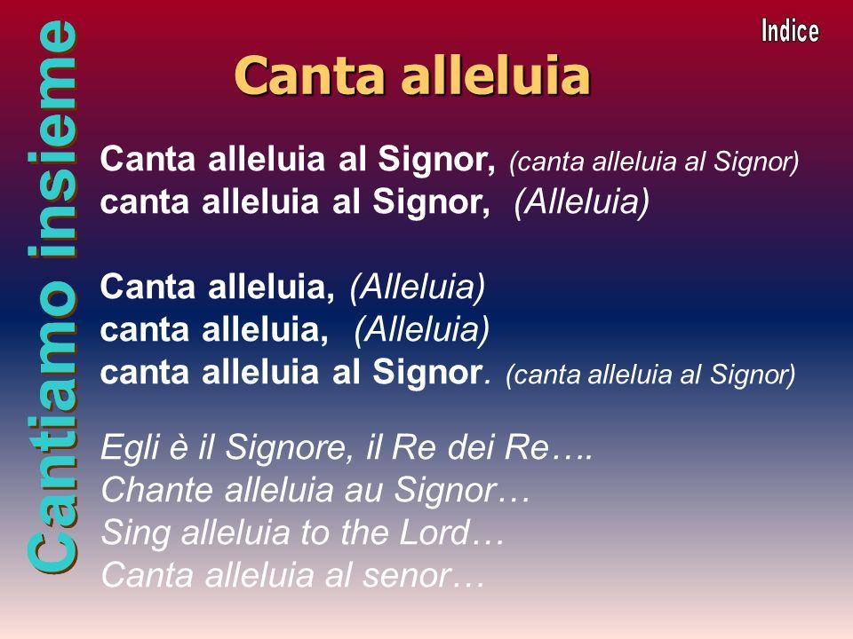Canta alleluia Canta alleluia al Signor, (canta alleluia al Signor)