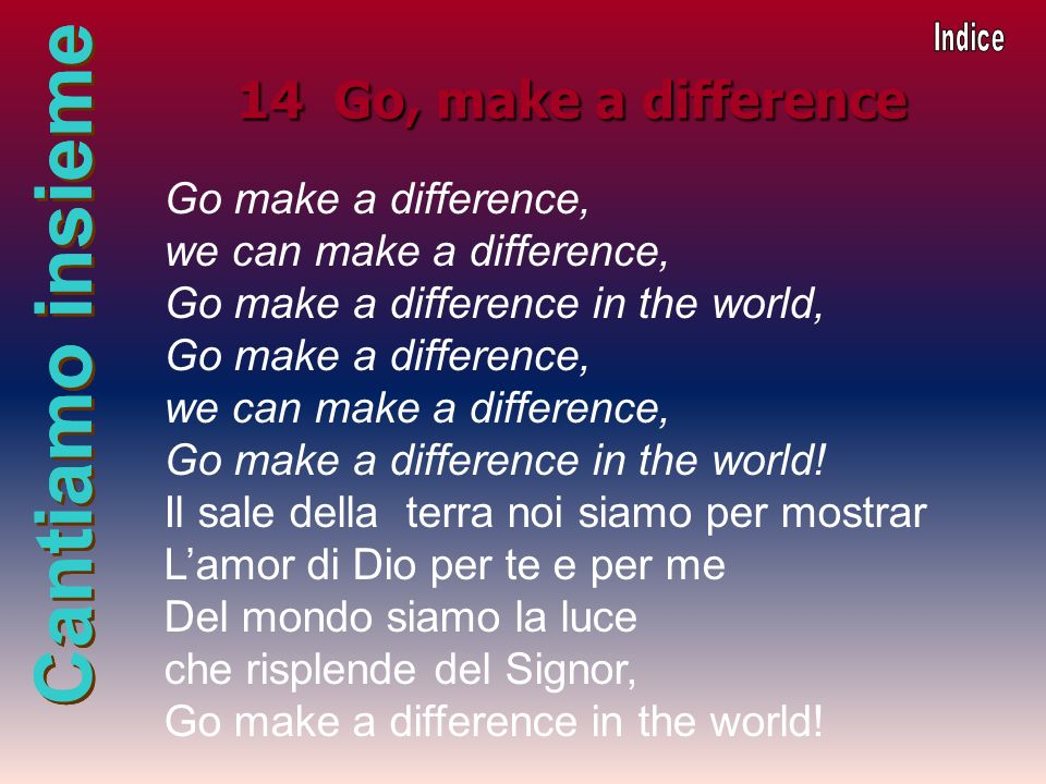 14 Go, make a difference Go make a difference,
