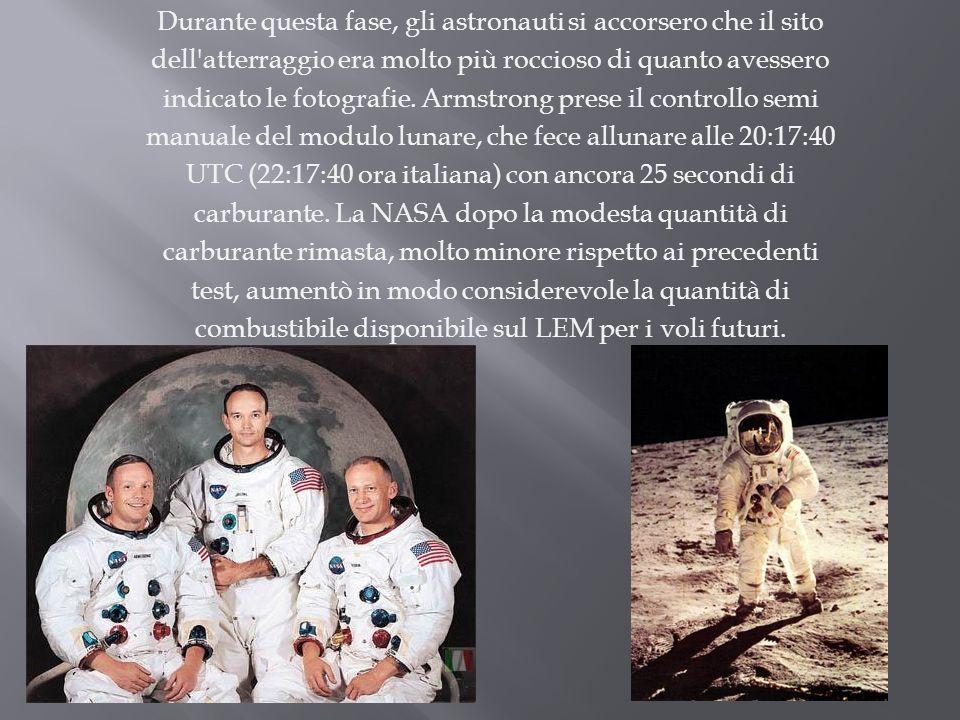 Durante questa fase, gli astronauti si accorsero che il sito dell atterraggio era molto più roccioso di quanto avessero indicato le fotografie.