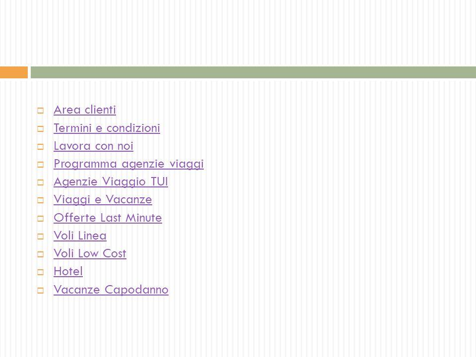 Area clienti. Termini e condizioni. Lavora con noi. Programma agenzie viaggi. Agenzie Viaggio TUI.