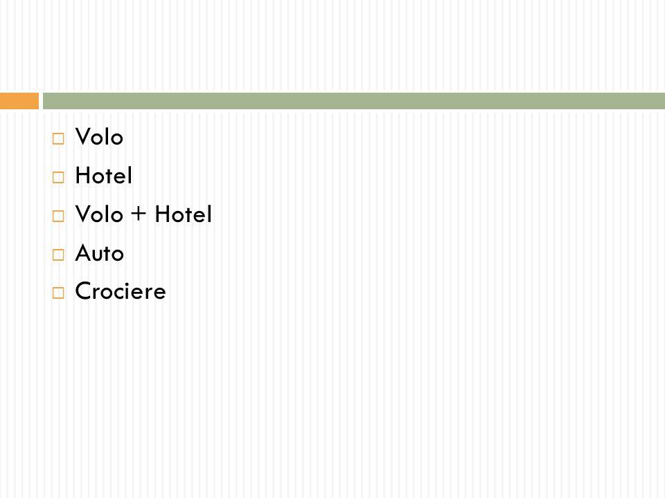 Volo Hotel Volo + Hotel Auto Crociere