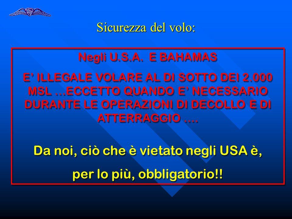 Da noi, ciò che è vietato negli USA è, per lo più, obbligatorio!!