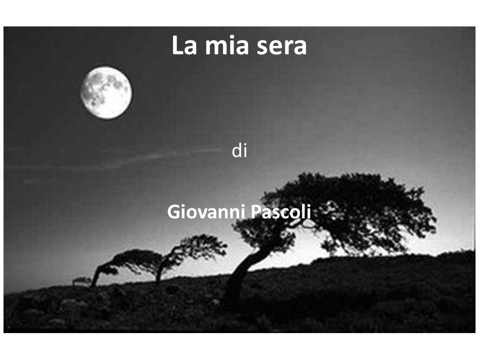 La mia sera di Giovanni Pascoli