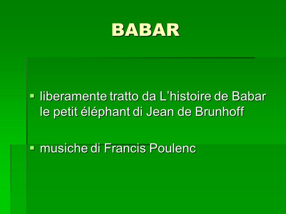BABAR liberamente tratto da L'histoire de Babar le petit éléphant di Jean de Brunhoff.