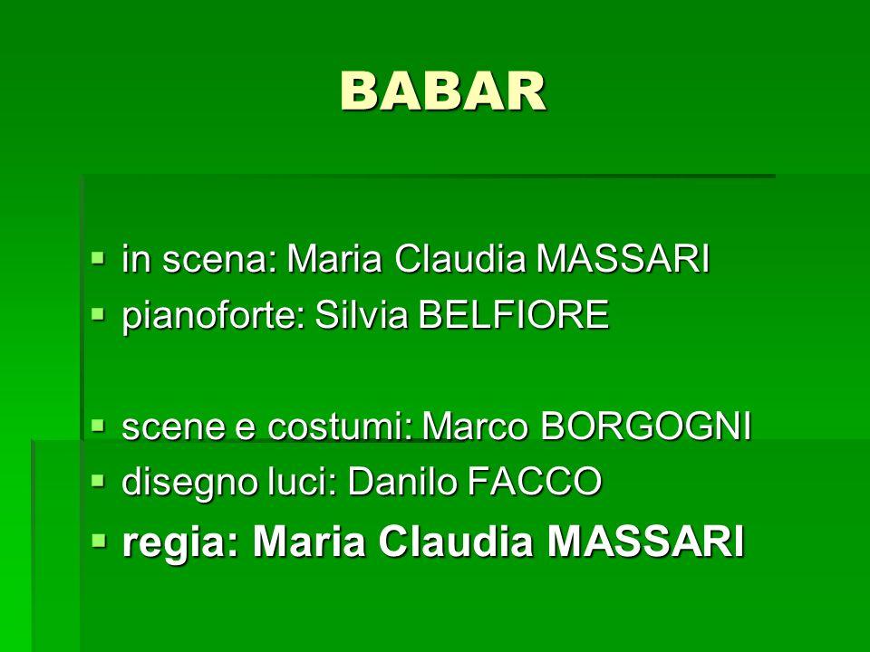 BABAR regia: Maria Claudia MASSARI in scena: Maria Claudia MASSARI