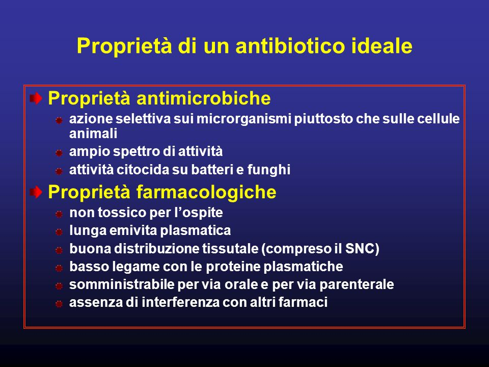 Proprietà di un antibiotico ideale