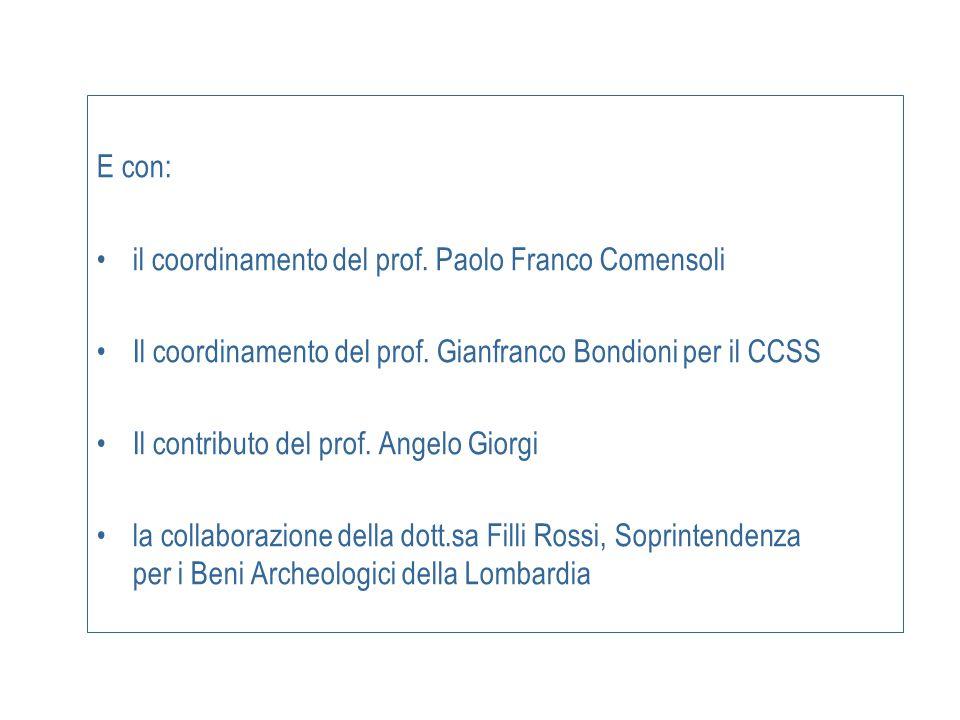 E con: il coordinamento del prof. Paolo Franco Comensoli. Il coordinamento del prof. Gianfranco Bondioni per il CCSS.