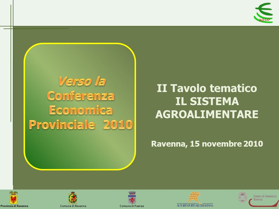 IL SISTEMA AGROALIMENTARE Conferenza Economica Provinciale 2010