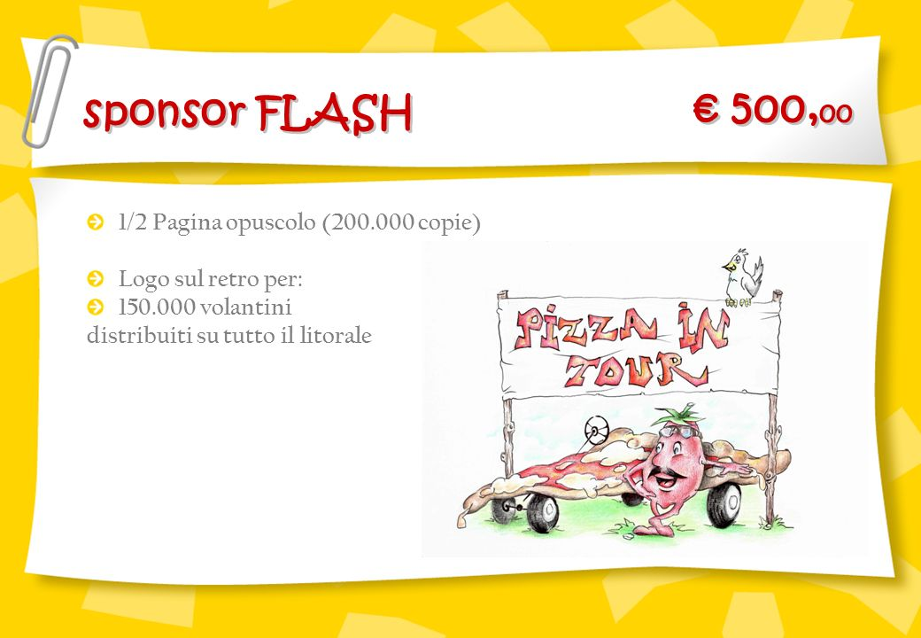sponsor FLASH € 500,00 1/2 Pagina opuscolo (200.000 copie)