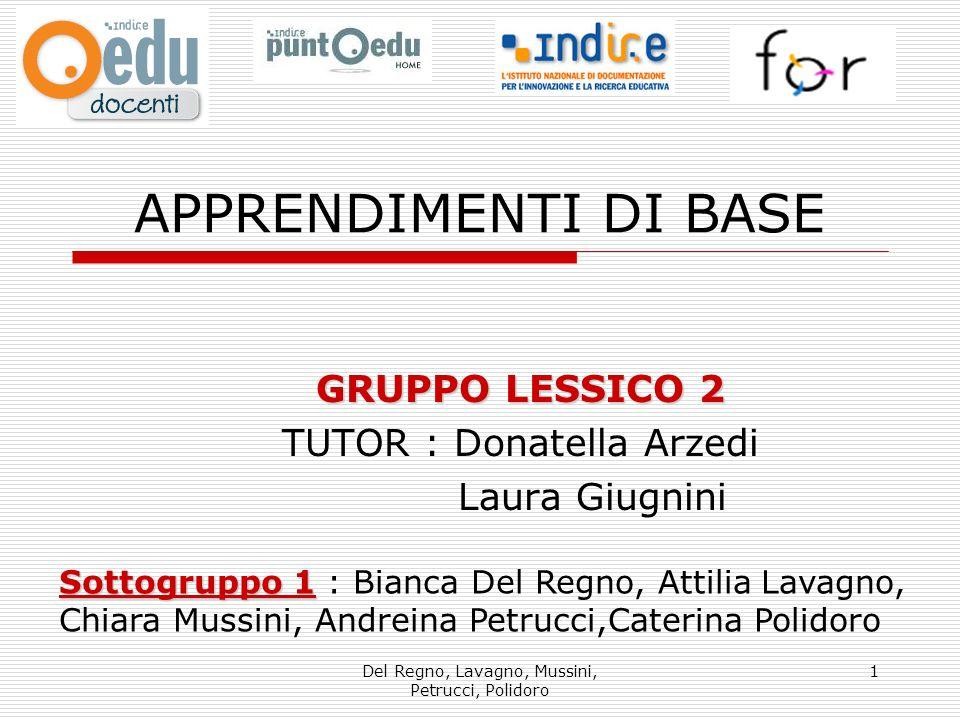 GRUPPO LESSICO 2 TUTOR : Donatella Arzedi Laura Giugnini