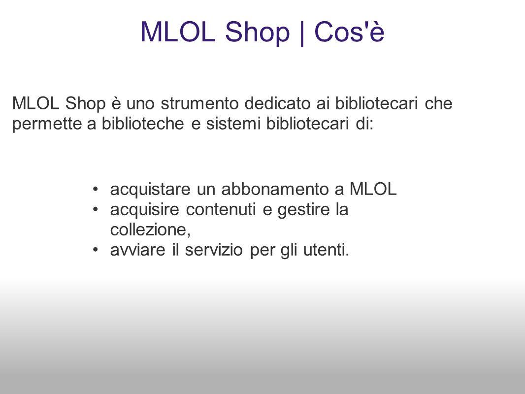 MLOL Shop | Cos è MLOL Shop è uno strumento dedicato ai bibliotecari che permette a biblioteche e sistemi bibliotecari di: