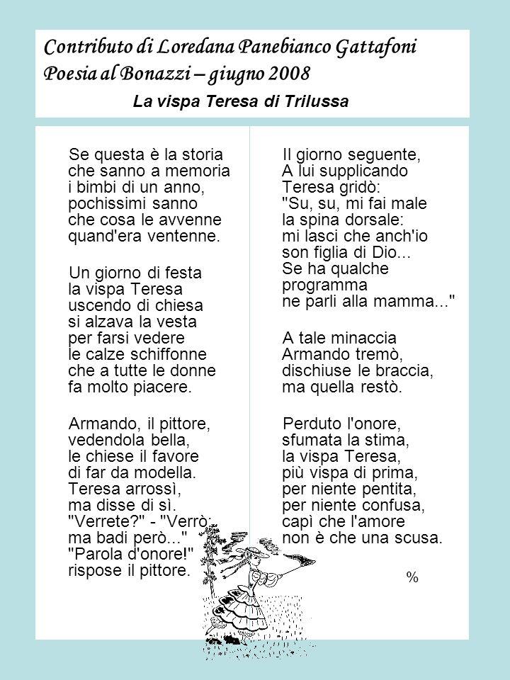 Contributo di Loredana Panebianco Gattafoni Poesia al Bonazzi – giugno 2008 La vispa Teresa di Trilussa