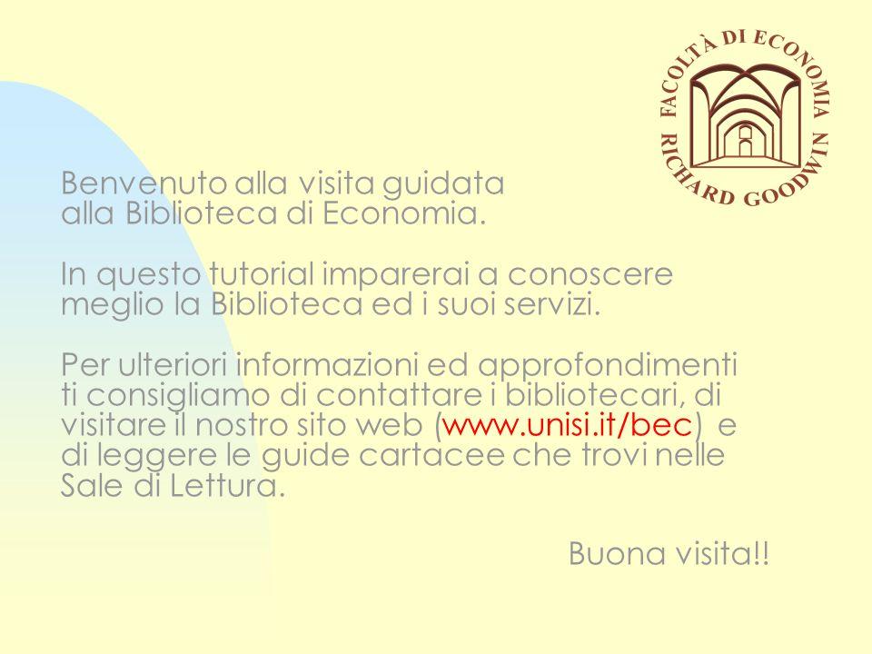 Benvenuto alla visita guidata alla Biblioteca di Economia
