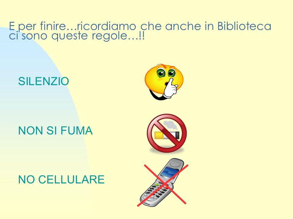 E per finire…ricordiamo che anche in Biblioteca ci sono queste regole…!!