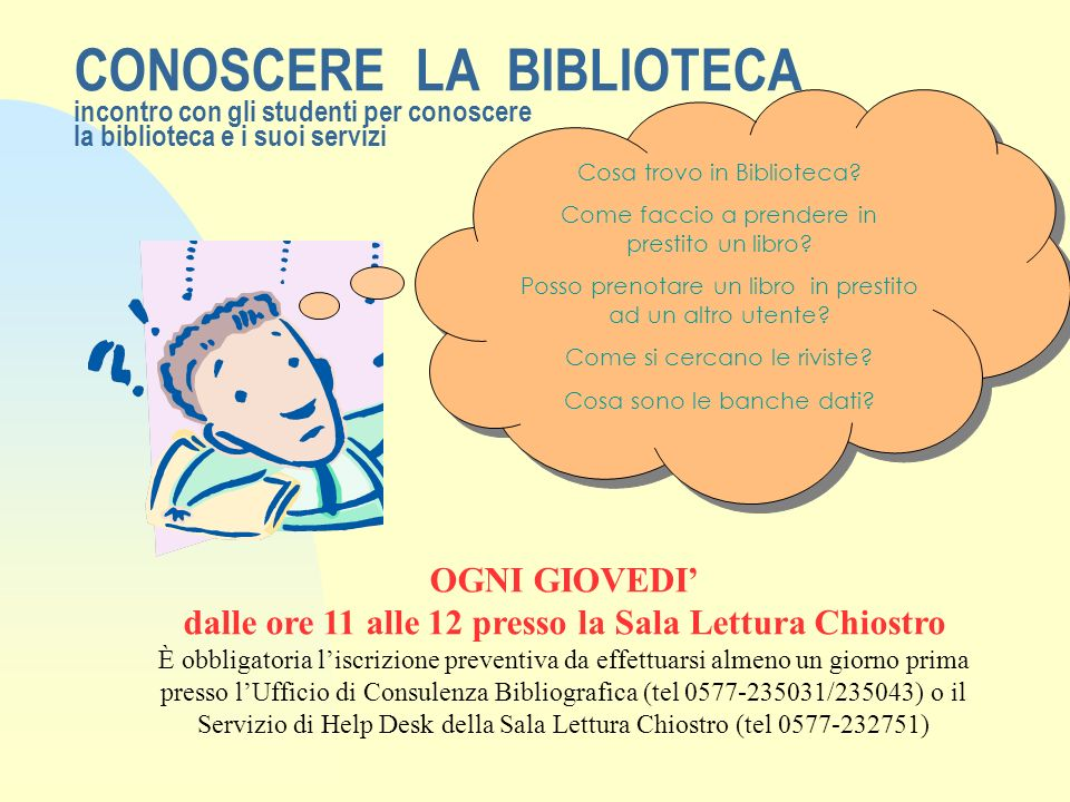 CONOSCERE LA BIBLIOTECA incontro con gli studenti per conoscere la biblioteca e i suoi servizi