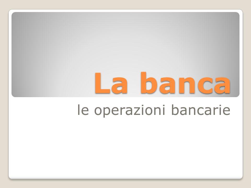 le operazioni bancarie