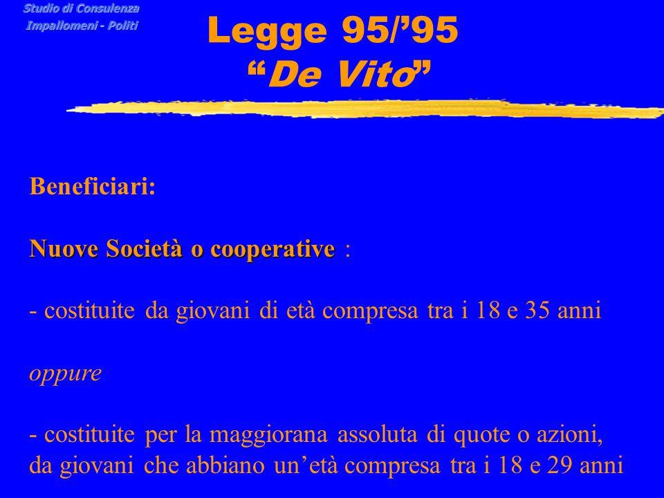 Legge 95/'95 De Vito Beneficiari: Nuove Società o cooperative :