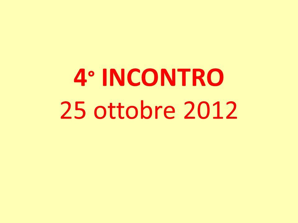 4° INCONTRO 25 ottobre 2012