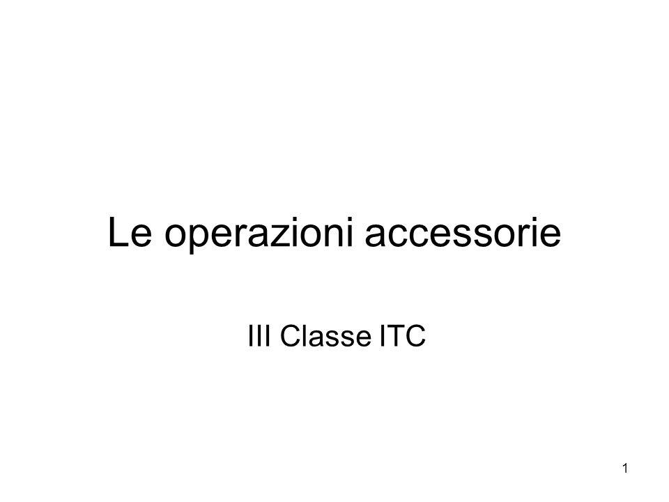 Le operazioni accessorie