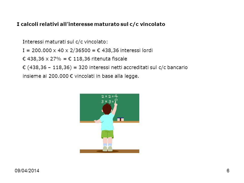 I calcoli relativi all'interesse maturato sul c/c vincolato