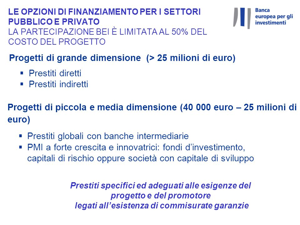 Progetti di grande dimensione (> 25 milioni di euro)