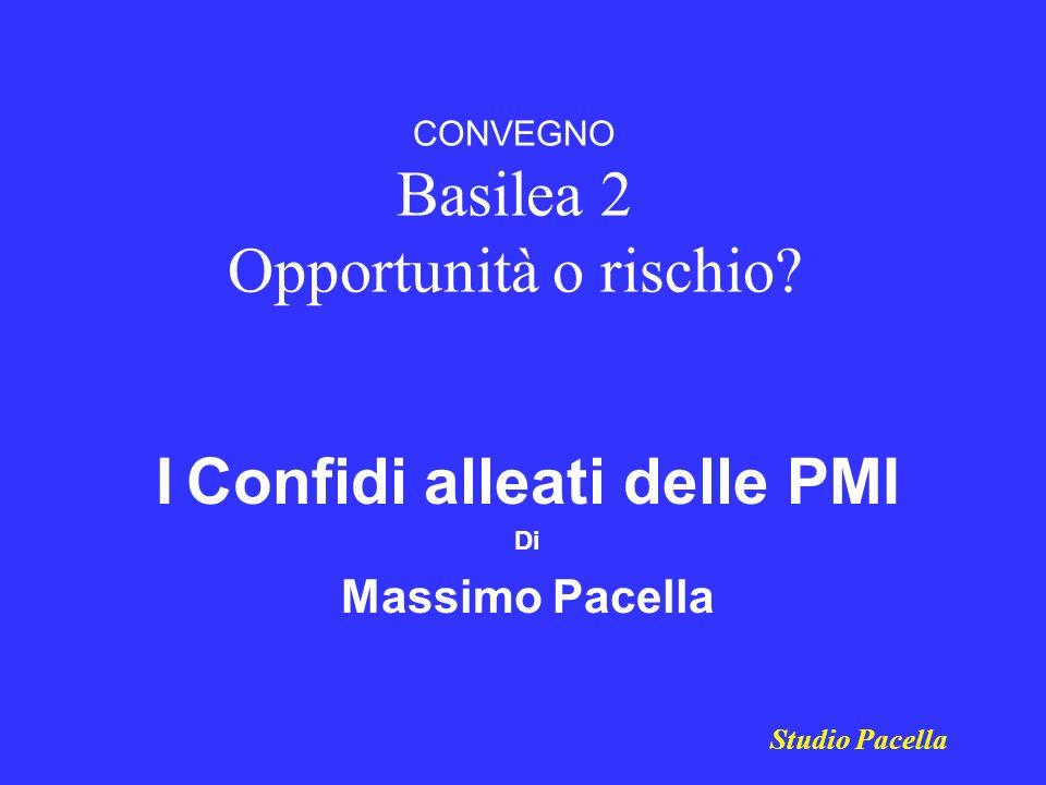 CONVEGNO Basilea 2 Opportunità o rischio