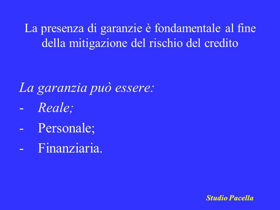 La garanzia può essere: Reale; Personale; Finanziaria.