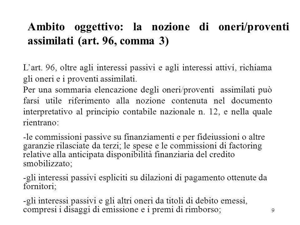 Ambito oggettivo: la nozione di oneri/proventi assimilati (art