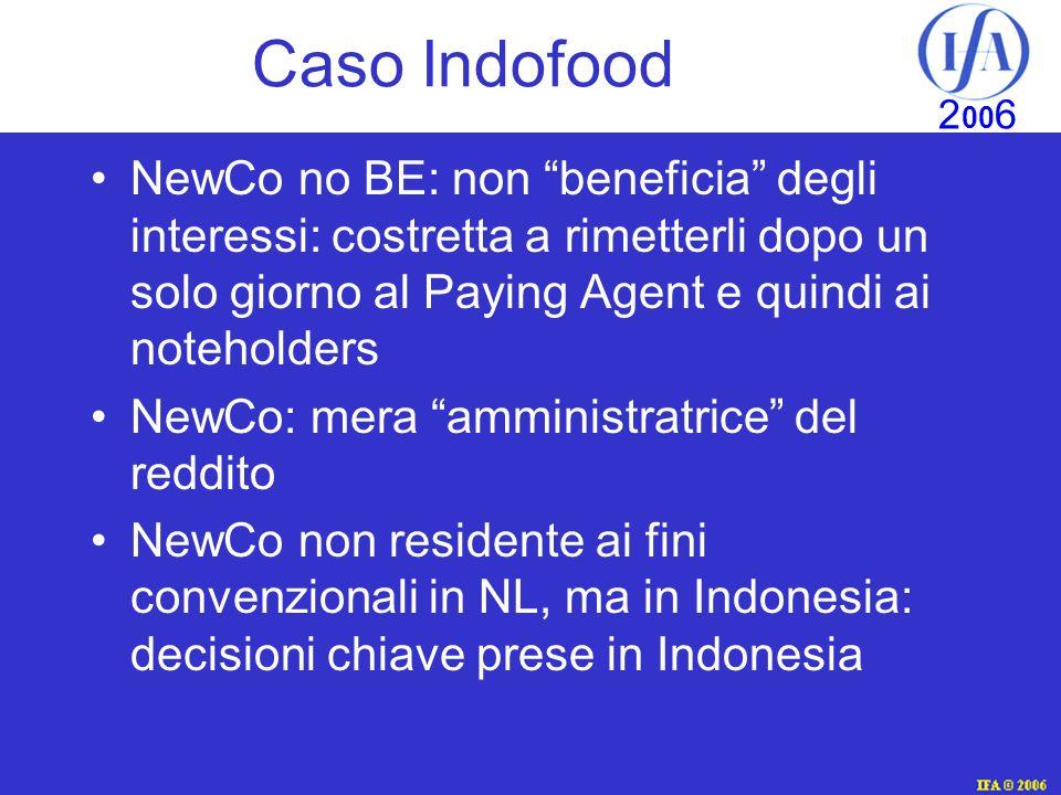 Caso Indofood NewCo no BE: non beneficia degli interessi: costretta a rimetterli dopo un solo giorno al Paying Agent e quindi ai noteholders.