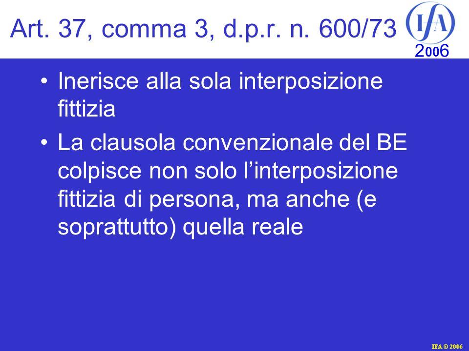Art. 37, comma 3, d.p.r. n. 600/73 Inerisce alla sola interposizione fittizia.