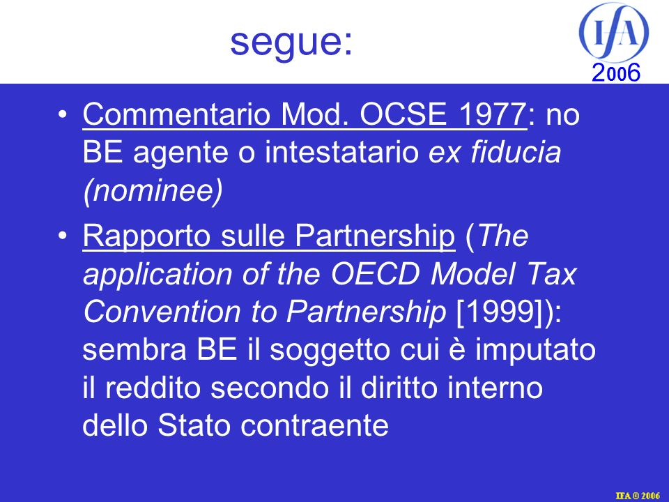 segue: Commentario Mod. OCSE 1977: no BE agente o intestatario ex fiducia (nominee)