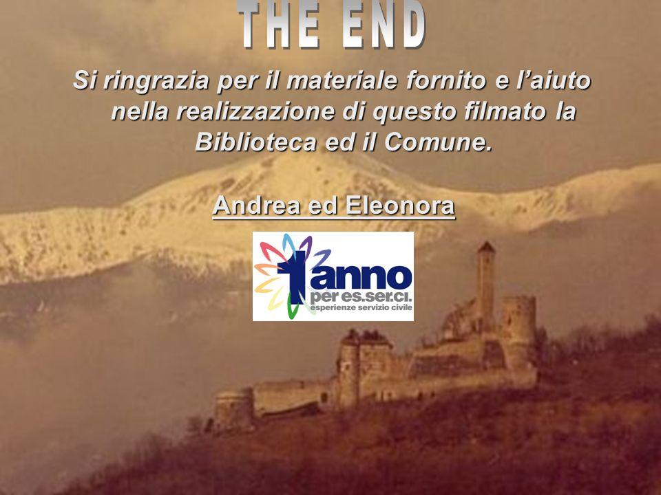 THE END Si ringrazia per il materiale fornito e l'aiuto nella realizzazione di questo filmato la Biblioteca ed il Comune.