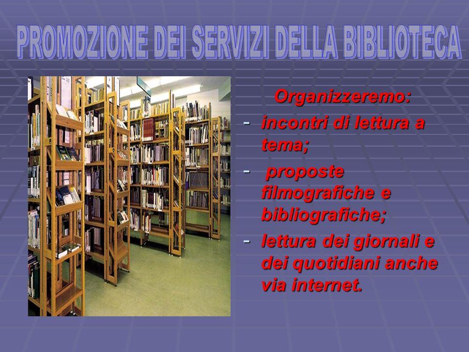 PROMOZIONE DEI SERVIZI DELLA BIBLIOTECA