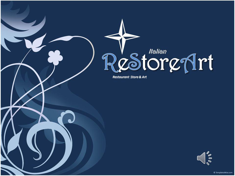 l ReStoreArt Italian Restaurant Store & Art