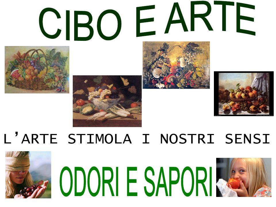 L'ARTE STIMOLA I NOSTRI SENSI