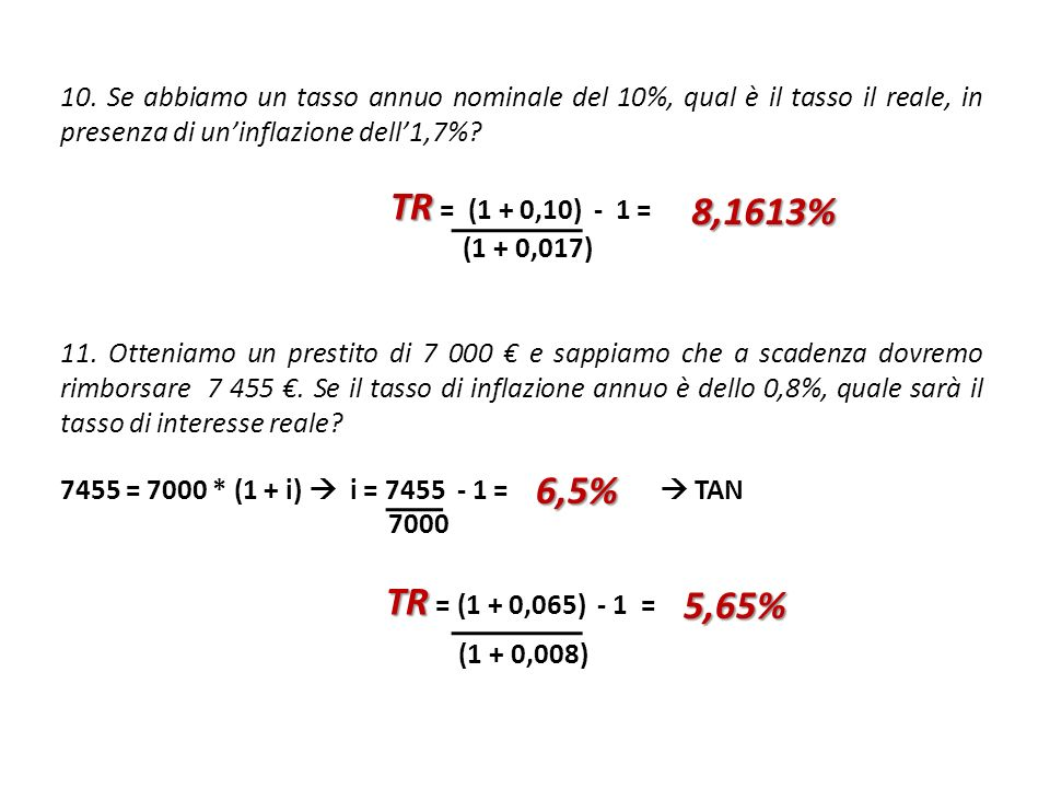 TR = (1 + 0,10) - 1 = 8,1613% TR = (1 + 0,065) - 1 = (1 + 0,008) 6,5%