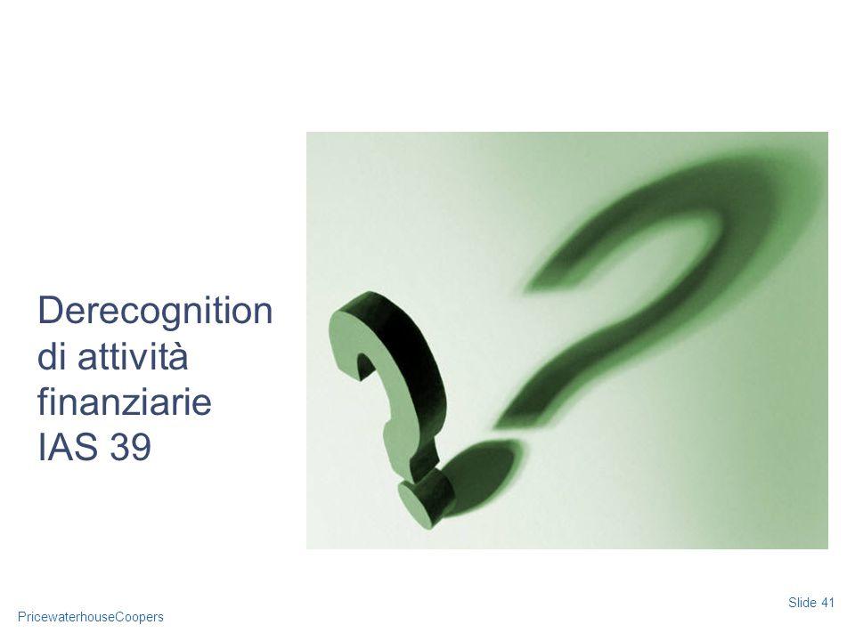 Derecognition di attività finanziarie IAS 39