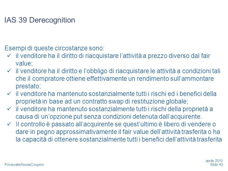 IAS 39 Derecognition Esempi di queste circostanze sono: