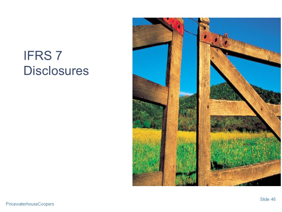 Date IFRS 7 Disclosures