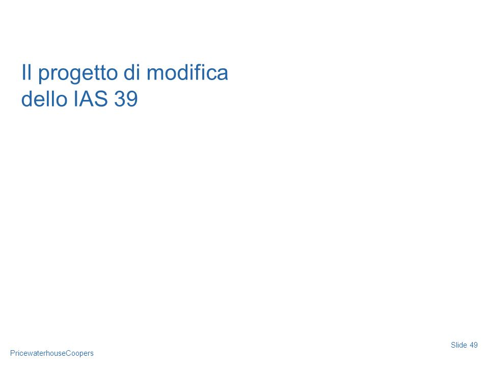 Il progetto di modifica dello IAS 39