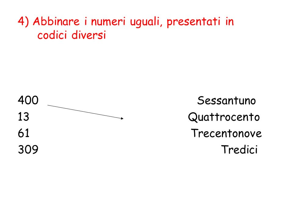 4) Abbinare i numeri uguali, presentati in codici diversi