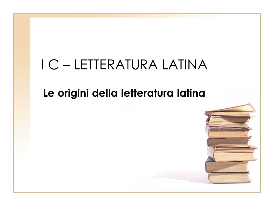 I C – LETTERATURA LATINA